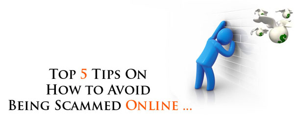 Top 5 Tips On How to Avoid Being Scammed Online